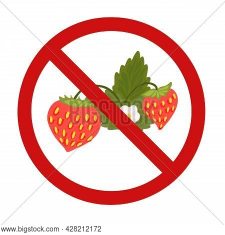 Danger Of Allergies. Hand Drawn Flat Strawberry In A Ban Sign. Vector Prohibition Sign With Berries