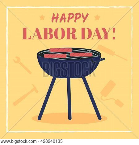Labor Day Barbecue Social Media Post Mockup. Happy Workers Day Phrase. Web Banner Design Template. O