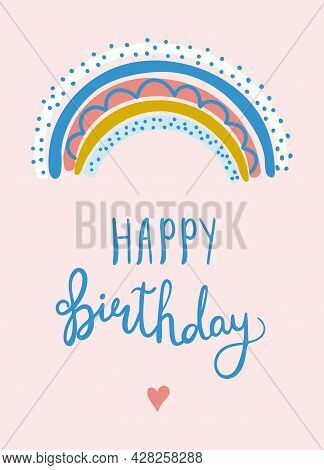 Happy Birthday. Hand Drawn Vector Illustration With Lettering. Colorful Rainbow And Words On Pink Ba