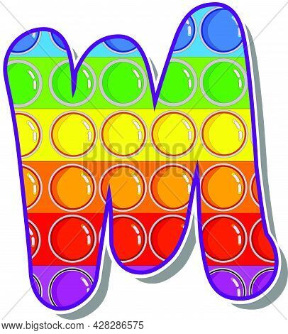 Letter M. Rainbow Colored Letters In The Form Of A Popular Children's Game Pop It. Bright Letters On