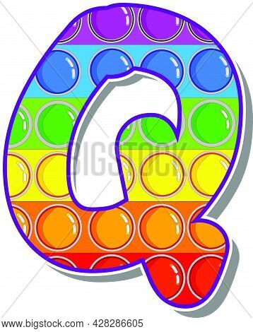 Letter Q. Rainbow Colored Letters In The Form Of A Popular Children's Game Pop It. Bright Letters On