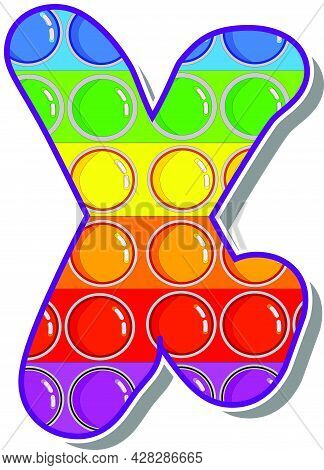 Letter X. Rainbow Colored Letters In The Form Of A Popular Childrens Game Pop It. Bright Letters On