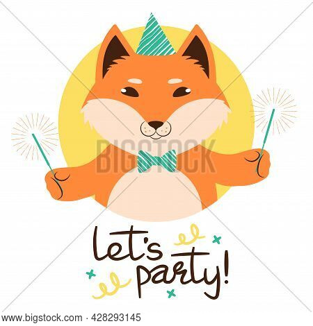 Vector Illustration Of A Cute Cartoon Red Fox In Party Hat With Sparkles Signed Lets Party