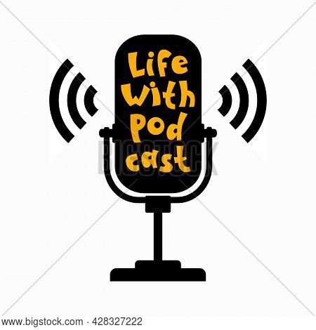 The Podcast Icon. A Microphone With Sound Waves. Voice, Wireless, Or Broadcast Illustration. Fashion