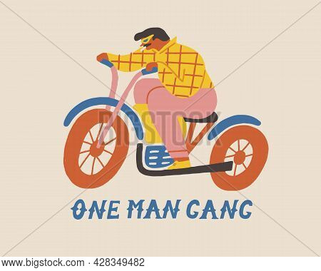 One Man Gang Poster Or Card With A Brutal Men Biker Riding A Motorcycle Illustration.