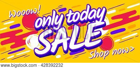 Only Today Sale Banner Template. Marketing Yellow Flyer Discount Concept. Super Vector Sale