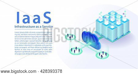 Iaas Infrastructure As A Service Cloud Computing Concept. 3d Isometric Vector Illustration As Horizo