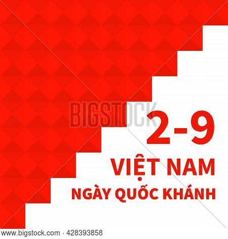 Happy Vietnam Independence Day Typography Poster In Vietnamese. National Holiday Celebrated On Septe
