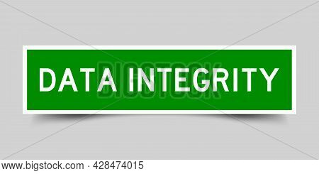 Square Label Sticker With Word Data Integrity In Green Color On Gray Background