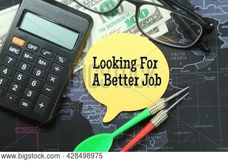 Banknotes, Calculators, Arrows, Glasses With The Word Find A Better Job