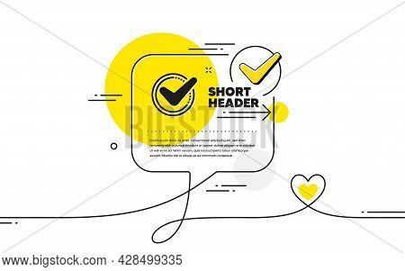 Check Mark Icon. Continuous Line Check Mark Chat Bubble. Accepted Or Approve Sign. Tick Symbol. Conf