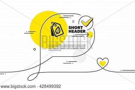 Bio Shopping Tags Icon. Continuous Line Check Mark Chat Bubble. Leaf Sign. Natural Products Symbol.