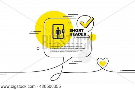 Elevator Icon. Continuous Line Check Mark Chat Bubble. Transportation Lift Sign. Elevator Icon In Ch