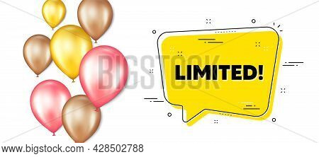 Limited Text. Balloons Promotion Banner With Chat Bubble. Special Offer Sign. Sale Promotion Symbol.