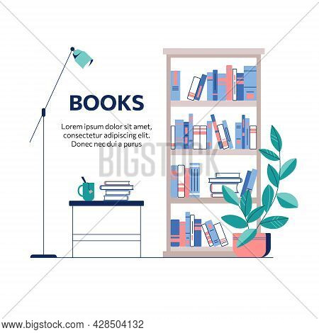 Bookcase And Table With Books And A Cup Of Tea. Bookshelf Vector Illustration, Library Concept In Fl