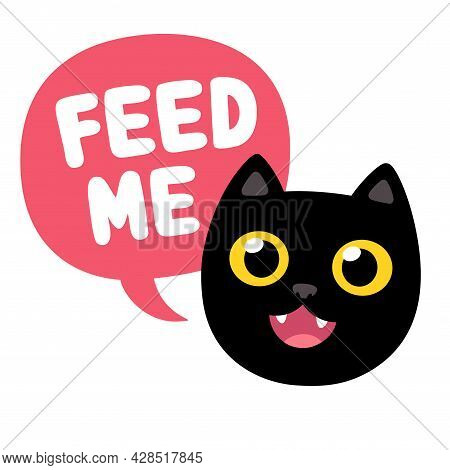 Funny Cartoon Black Cat With Speech Bubble Saying Feed Me. Cute Hungry Cat Drawing, Vector Illustrat