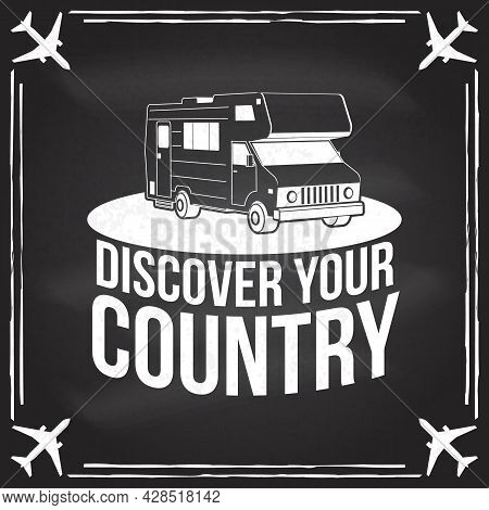Discover Your Country Badge, Logo On The Chalkboard. Inspiration Quotes With Motorhome, Caravan Car
