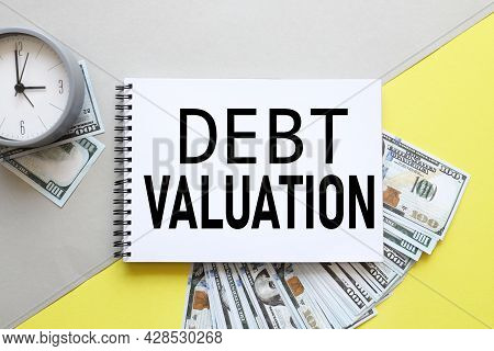 Debt Valuation. Text On White Paper On White Background