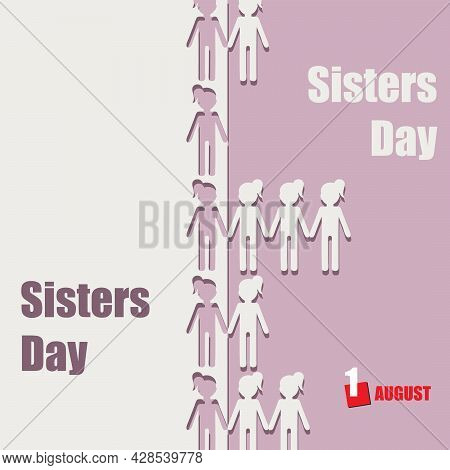 The Calendar Event Is Celebrated In August - Sisters Day