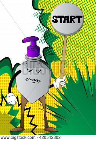 Cartoon Bottle Of Hand Sanitizer Gel For Hygiene With Face Holding Start Sign.