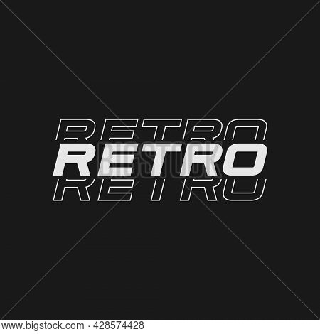 Retrofuturistic Title Retro. Cyber Retro Design Element. Retro Word In Cyberpunk 80s Style. Typograp
