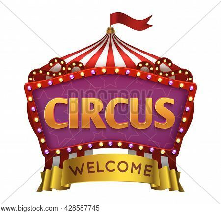 Circus Welcome Banner. Show Red White Striped Tent, Roof Of Stage. Light Bulb Entertainment Frame, S