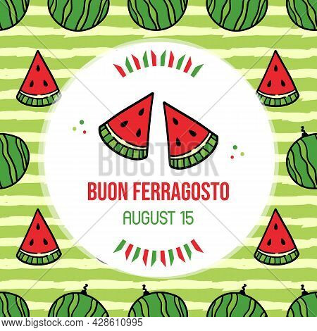 Buon Ferragosto Or Happy Mid-august, Italian National Holiday Greeting Card, Illustration With Water