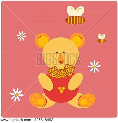 Illustration Of A Cute Bear. Teddy Bear With Honey In Its Paws. Teddy. Bees Over The Bear. Chamomile