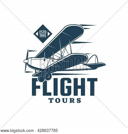 Flight Tours Vector Icon Of Vintage Biplane, Retro Plane Or Airplane With Propeller And Wheels. Air