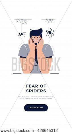 Fear Of Spiders, Arachnophobia Banner. Scared Frightened Man Character With Hands On The Face Is Afr
