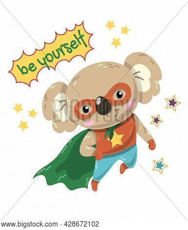 Cute Little Koala Flying Super Hero With Green Cape And Mask Below Text - Be Yourself - Inspirationa