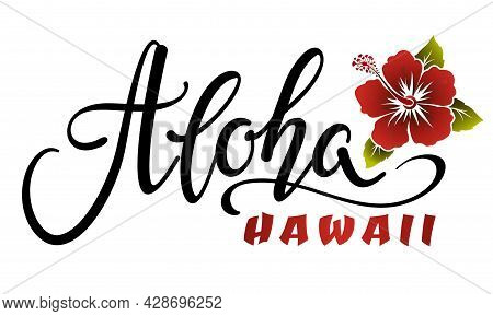 Aloha Hawaii Black Lettering Inscription With Red Hibiscus Flower.