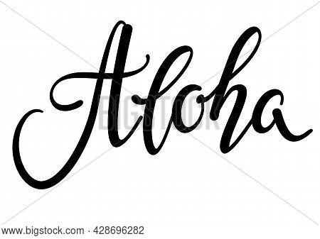 Aloha Black Lettering Inscription. Handwritten. Vector Illustration