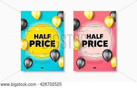 Half Price Text. Flyer Posters With Realistic Balloons Cover. Special Offer Sale Sign. Advertising D