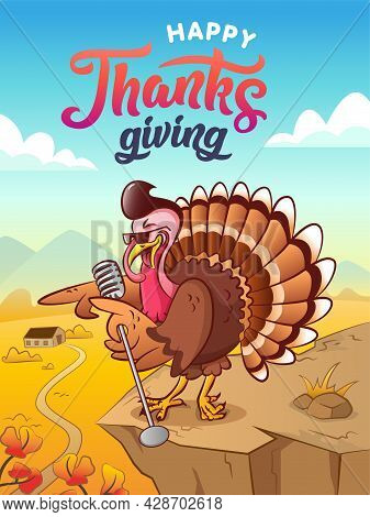 Singing Turkey. Happy Thanksgiving. Greeting Card. Singing Cool Cartoon Turkey With Sunglasses And M