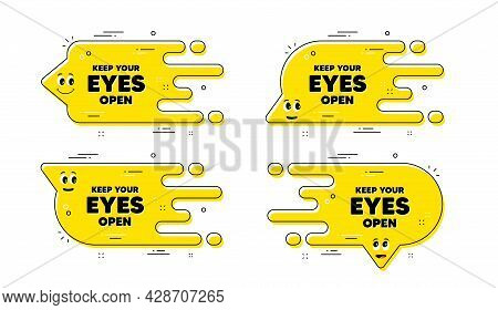 Keep Your Eyes Open Motivation Quote. Cartoon Face Transition Chat Bubble. Motivational Slogan. Insp