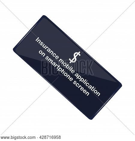 Smartphone, Dollar Symbol. Insurtech Concept. Insurance Technology Concept. Technologies In The Insu