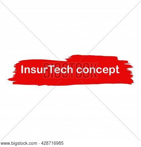 The Inscription On The Background In The Style Of Grunge. Insurtech Concept. Insurance Technology Co