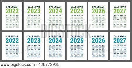Calendar 2022, 2023, 2024, 2025, 2026 And 2027. English Vector Set. Vertical Wall Or Pocket Calender