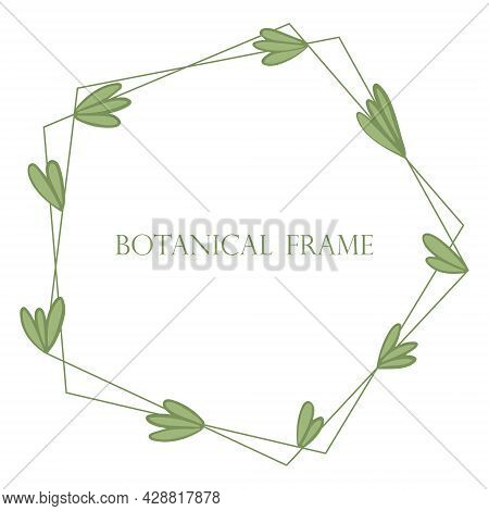 Multi-angle Botanical Frame Vector Illustration. Template For A Postcard Or Welcome With Leaves. Nat