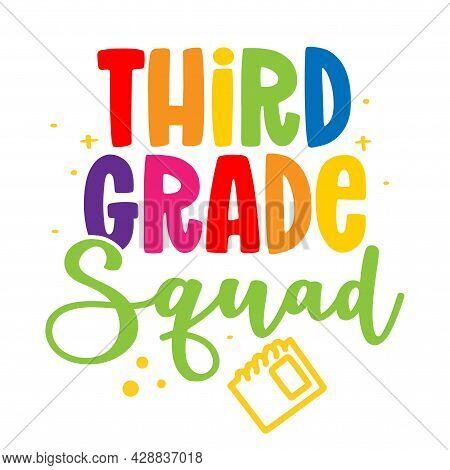 Third Grade Squad 3st - Colorful Typography Design. Good For Clothes, Gift Sets, Photos Or Motivatio