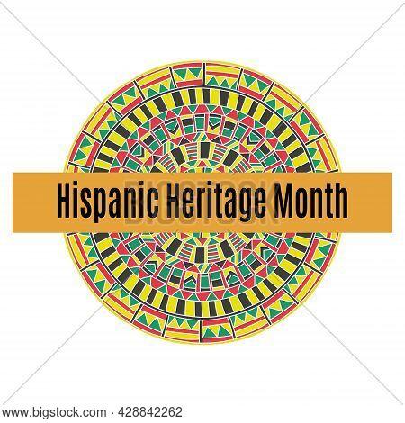 Hispanic Heritage Month, Bright Mandala For Poster Or Banner Vector Illustration