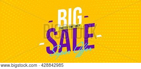 Big Sale Promotion Banner With Limited Time Super Offer. Label Background Template For Online Commer
