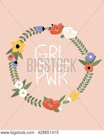 Girl Power. Wreath Of Cute Vintage Flowers On A Pink Background. Women's Power, Equality, Internatio