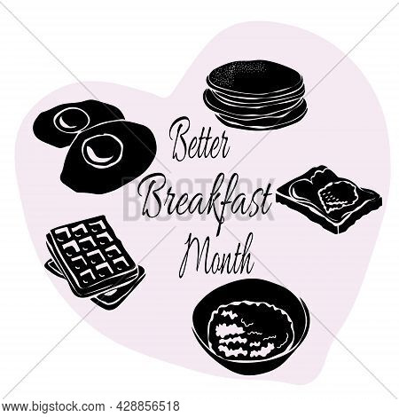 Better Breakfast Month, Silhouettes Of Various Breakfasts For A Thematic Post Or Menu Design Vector