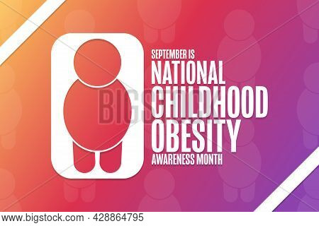 September Is National Childhood Obesity Awareness Month. Holiday Concept. Template For Background, B