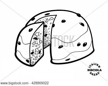 Italian Bread Bisciola. Vector Outline Illustration In Doodle Style For Cafe And Bakery Menu Or Logo