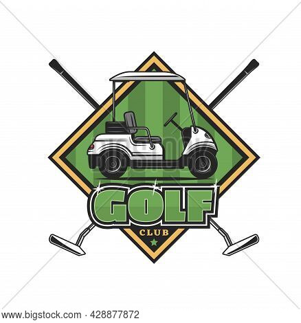 Golf Club Icon Cart On Green Field And Crossed Clubs. Vector Emblem With Sticks And Car. Sport Equip