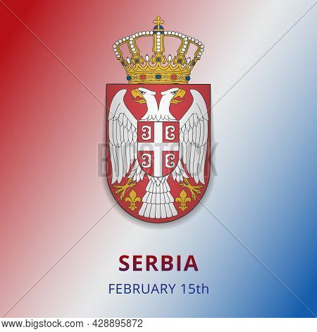 Happy Serbia Independence Day Celebration Poster. Emblem Of Serbia. 15th Of February. Serbian Double