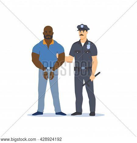 Arresting The Criminal. Police Officer In Uniform Holding Male Criminal In Handcuffs. Vector Illustr